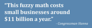 This fuzzy math costs small businesses around $11 million a year - Congressman Hanna