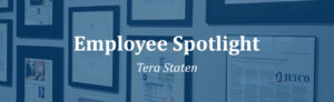 Employee Spotlight Tera Staten