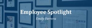 Employee Spotlight: Emily Ferrera